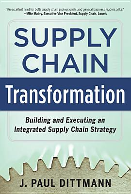 Supply Chain Transformation By Dittmann, J. Paul