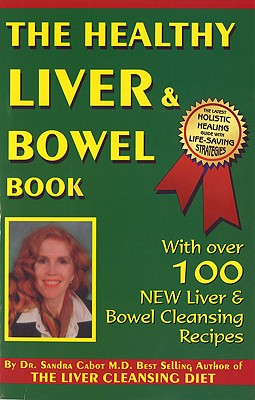 The Healthy Liver & Bowel Book By Cabot, Sandra