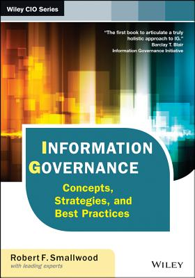 Information Governance for Business Documents and Records By Smallwood, Robert F.